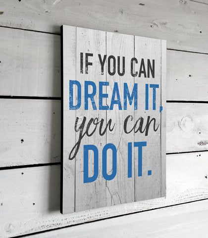Inspirational Quotes, If You Can Dream It, Wall Art, Signs With Sayings, Printed Sign, 11x16