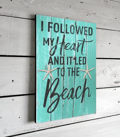 I Followed My Heart Beach House Decor