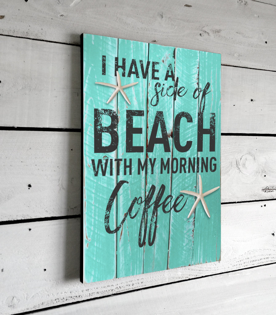 I Have A Side Of Beach Beach House Decor