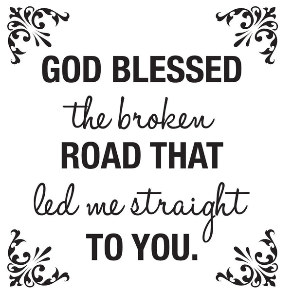 God blessed The Broken Road, Wall Decal, Home Wall Decor Wall Art Wall Sticker for the House 22x22