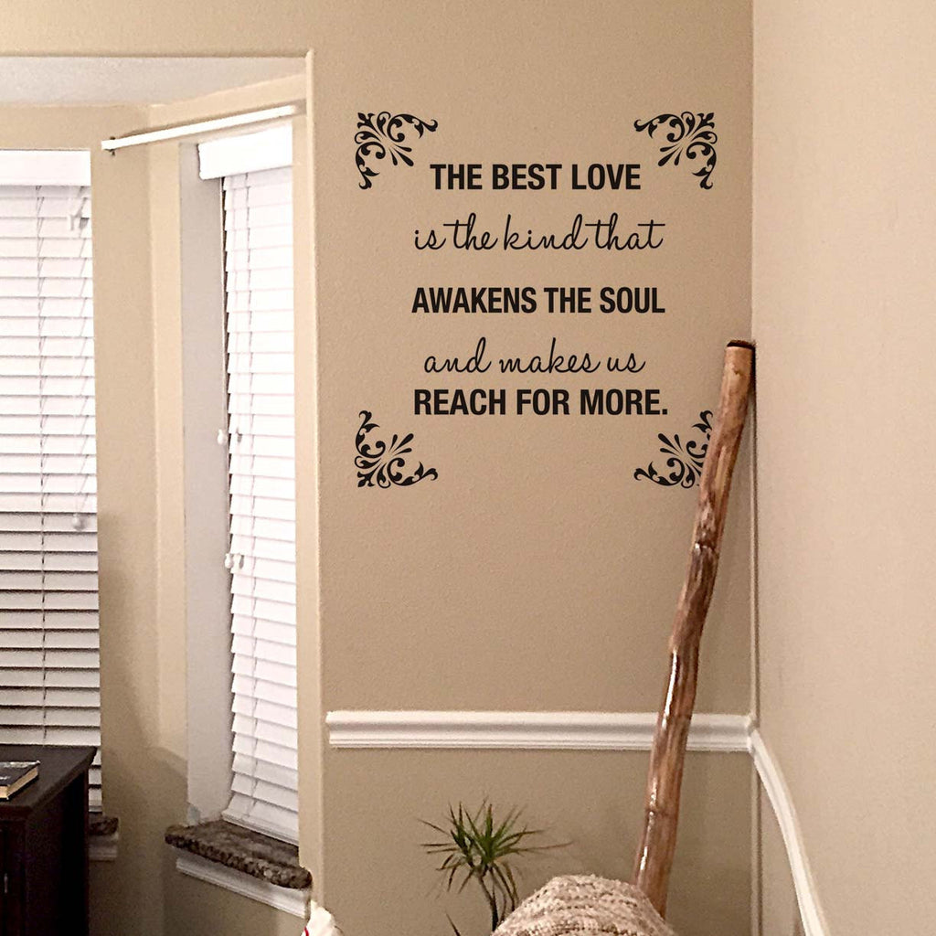 ... The Best Love Is The Kind That Awakens The Soul, Wall Decal, Home Wall  ... Part 70