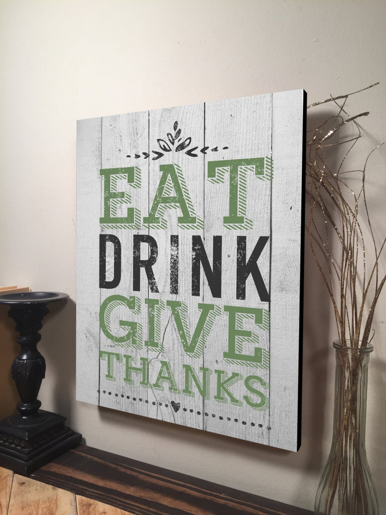 Eat Drink Give Thanks Printed Wood Sign, Pallet Sign, Rustic Wooden Wall Art 11x16