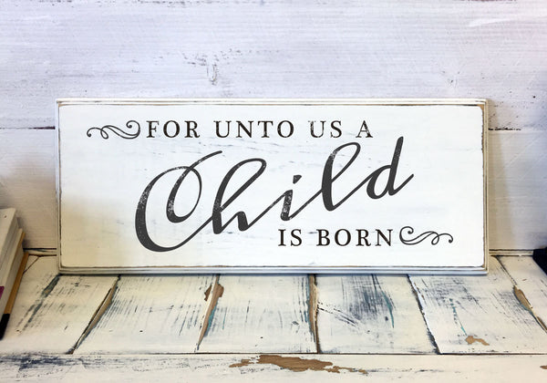 Christmas Home Decor, For Unto Us a Child is Born, Wood Sign, Vintage, Shabby Chic Christmas Decor, Decorations, Holidays Decor