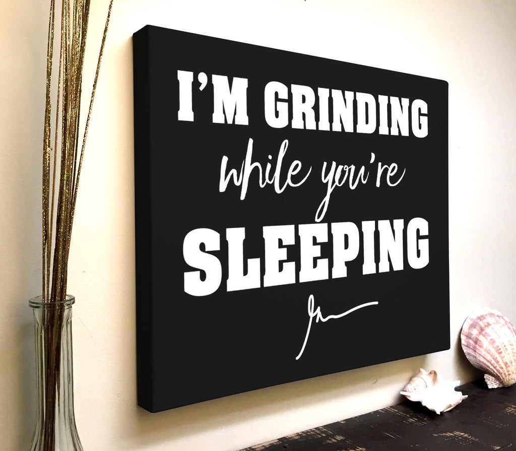 Gary Vee Quote Canvas Art: I'm Grinding While You're Sleeping