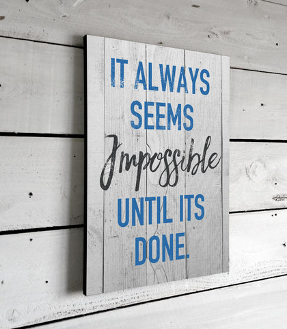 Inspirational Quotes, It Always Seems Impossible, Wall Art, Signs With Sayings, Printed Sign, 11x16
