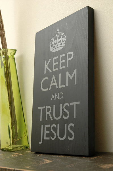 Keep Calm and Trust Jesus, Wooden Wall Sign, Christian, Wall Decor, Wall Art, 7x12