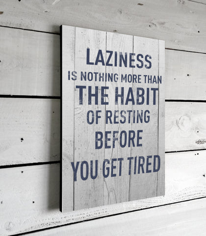 Laziness Is Home Decor Sign