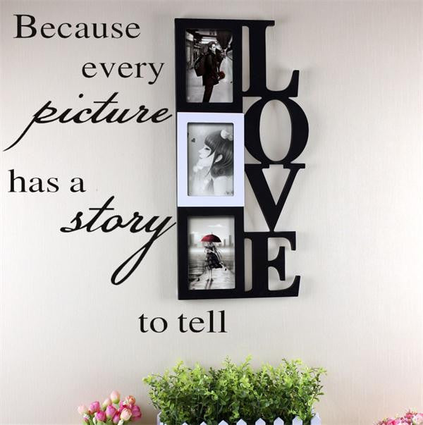 Home Wall Decal: Because Every Picture has a story Quote
