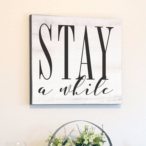 Stay A While, White Rustic Canvas Art, 24x24