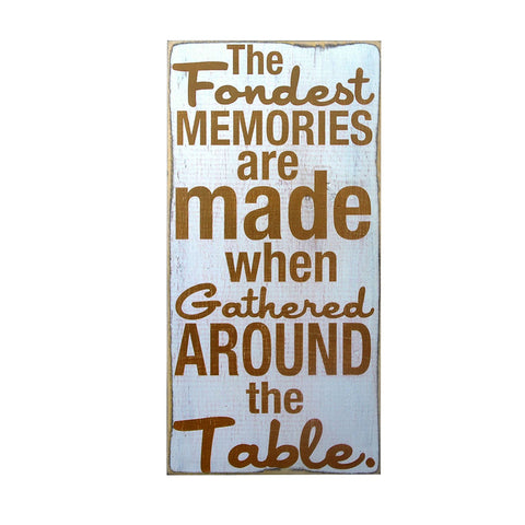 Dining Room Accent, The Fondest Memories, Home Decor, Wall Sign, 7x15