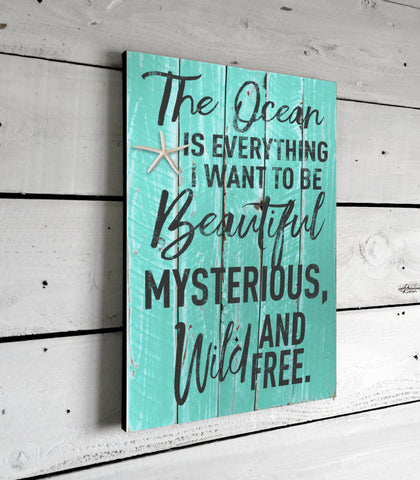 The Ocean Is Everything Beach House Decor