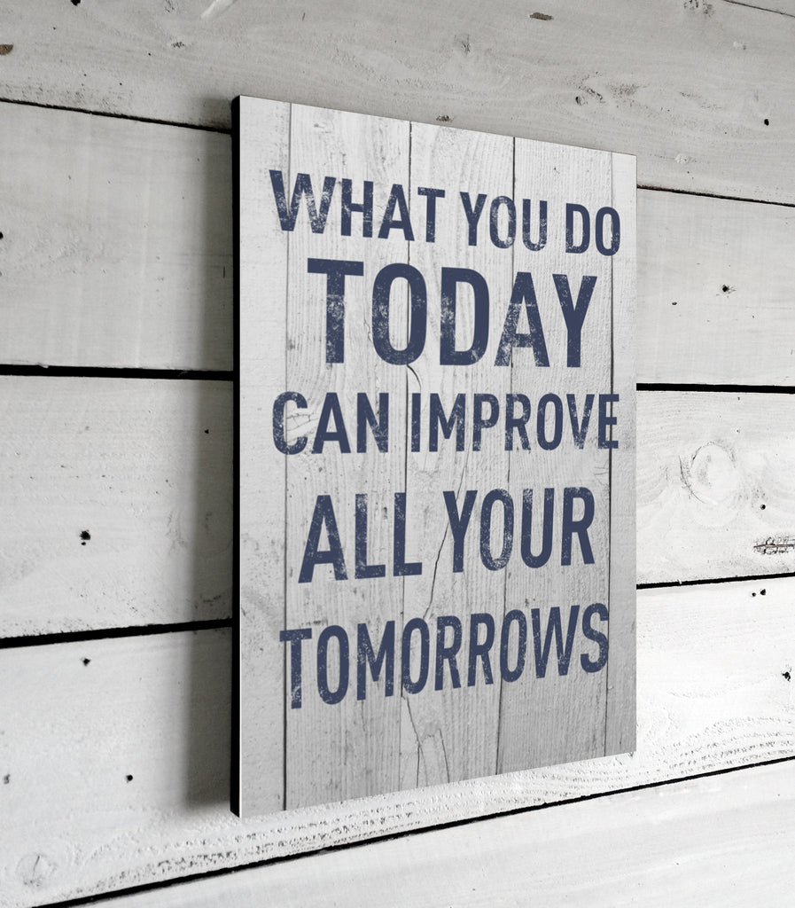 What You Do Today Motivational Quotes