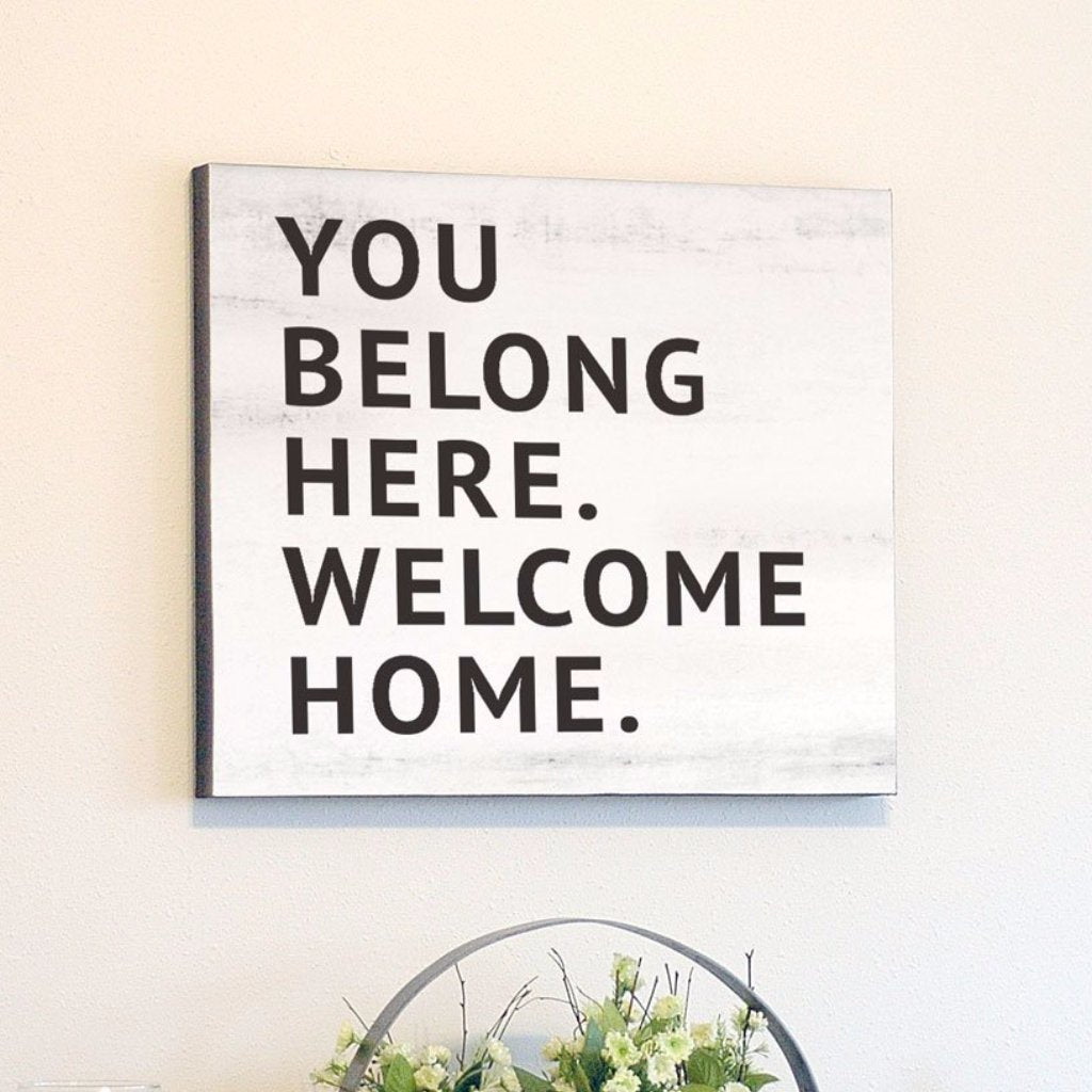 You Belong Here Welcome Home, White Rustic Canvas Art, 24x24