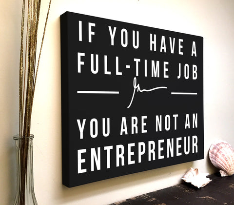 Gary Vee Quote Canvas Art: You Are Not An Entrepreneur