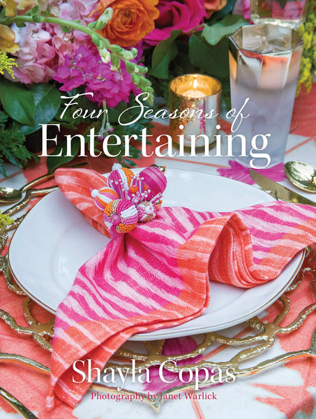 Four Seasons of Entertaining by Shayla Copas