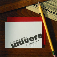 "i can see the univers in your ""i's"""