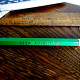 seek adventure pencil