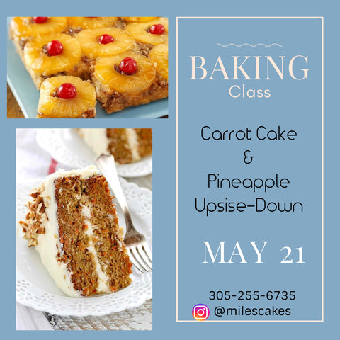 Baking Cake Class (Carrot Cake and Pineapple Upside-Down Cake)