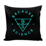 Because Science Throw Pillow