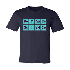 Because Science Periodic Table T-Shirt