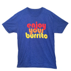 Enjoy Your Burrito Shirt
