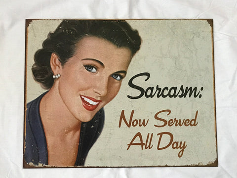 Tin Signs: Sarcasm