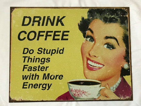 Tin Signs: Drink Coffee