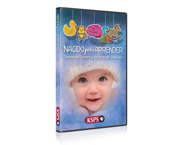 Born To Learn: Brain Science and Early Learning (NACIDO para APRENDER)
