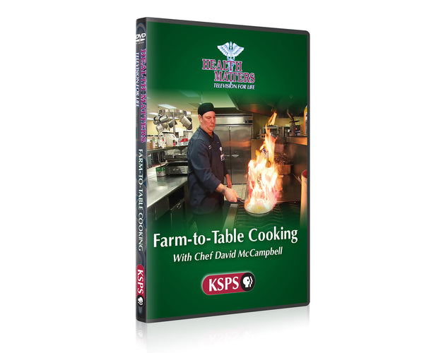 Health Matters: Farm to Table Cooking