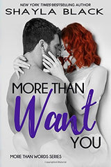 More Than Want You - Shayla Black
