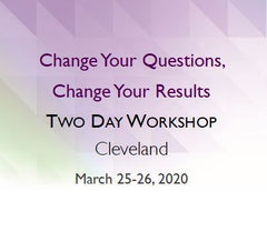 Change Your Questions, Change Your Results - Cleveland
