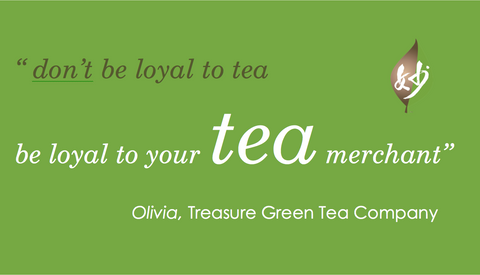 """be loyal to your TEA merchant"""