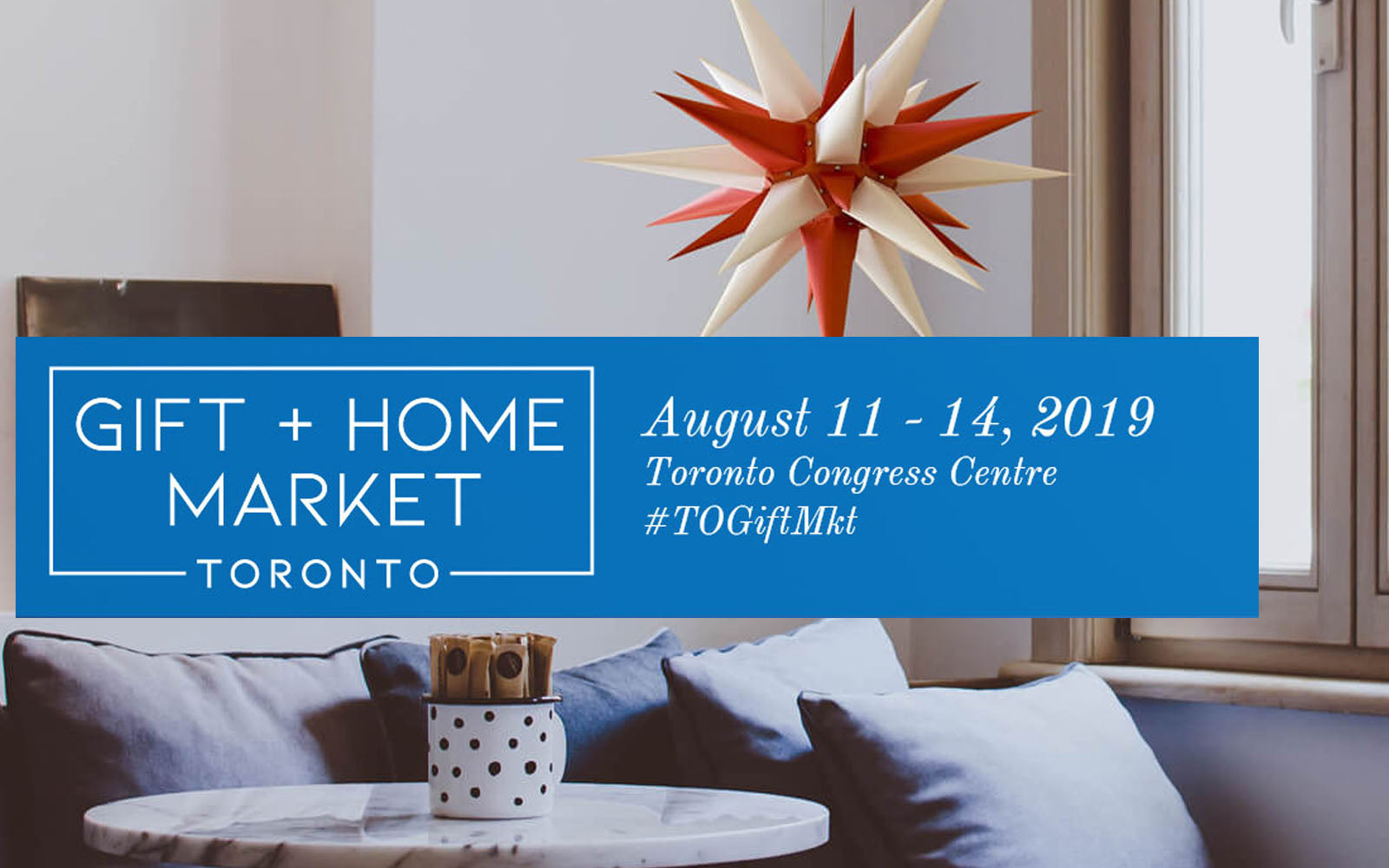 WELCOME TO THE NEW TORONTO GIFT+HOME MARKET