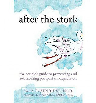 After the Stork: The Couple's Guide to Preventing and Overcoming Postpartum Depression
