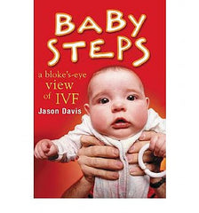 Baby Steps: A Bloke's-Eye View of IVF