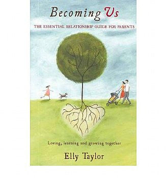 Becoming Us: The Essential Relationship Guide for Parents