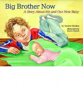 Big Brother Now: A Story About Me and Our New Baby