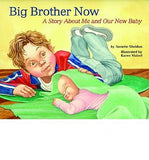 Big Brother Now: A Story About Me and Our New Baby (Hardback)