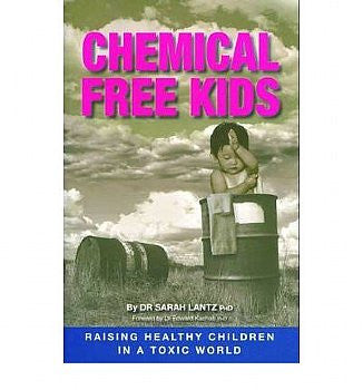 Chemical Free Kids: Raising Healthy Children in a Toxic World