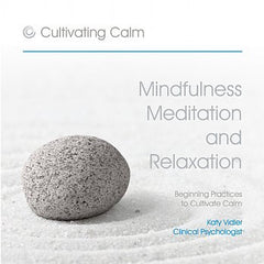 Cultivating Calm:  Mindfulness Meditation and Relaxation (CD)
