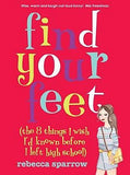 Find Your Feet (The 8 Things I Wish I'd Known Before I Left High School)