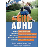 Gift of ADHD: How to Transform Your Child's Problems Into Strengths (Second Edition)