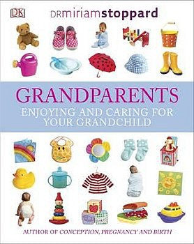 Grandparents: Enjoying and Caring For Your Grandchild (Hardback)