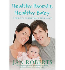 Healthy Parents, Healthy Baby: A Guide to Conception and Pregnancy