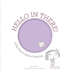 Hello in There!  A Big Sister's Book of Waiting