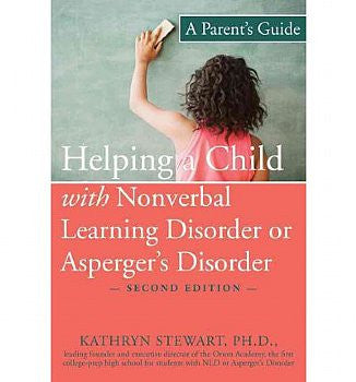 Helping a Child With Nonverbal Learning Disorder or Asperger's Disorder:  A Parent's Guide (Second Edition)