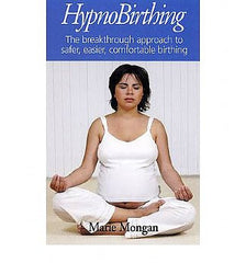 Hypnobirthing: The Breakthrough to Safer, Easier, More Comfortable Childbirth