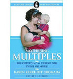 Mothering Multiples: Breastfeeding & Caring for Twins or More! (Revised)
