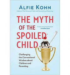 Myth of the Spoiled Child, The