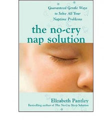 No-Cry Nap Solution, The: Guaranteed Gentle Ways to Solve All Your Naptime Problems